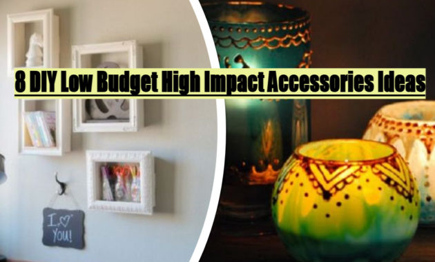 8 DIY Low Budget High Impact Accessories Ideas