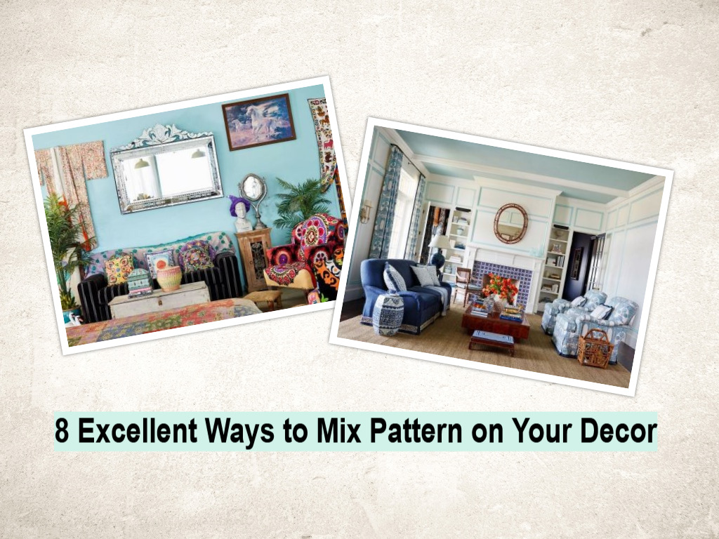 8 Excellent Ways To Mix Pattern On Your Decor
