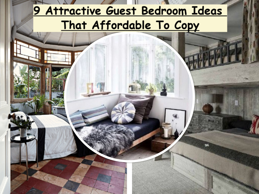 9 Attractive Guest Bedroom Ideas That Affordable To Copy Talkdecor