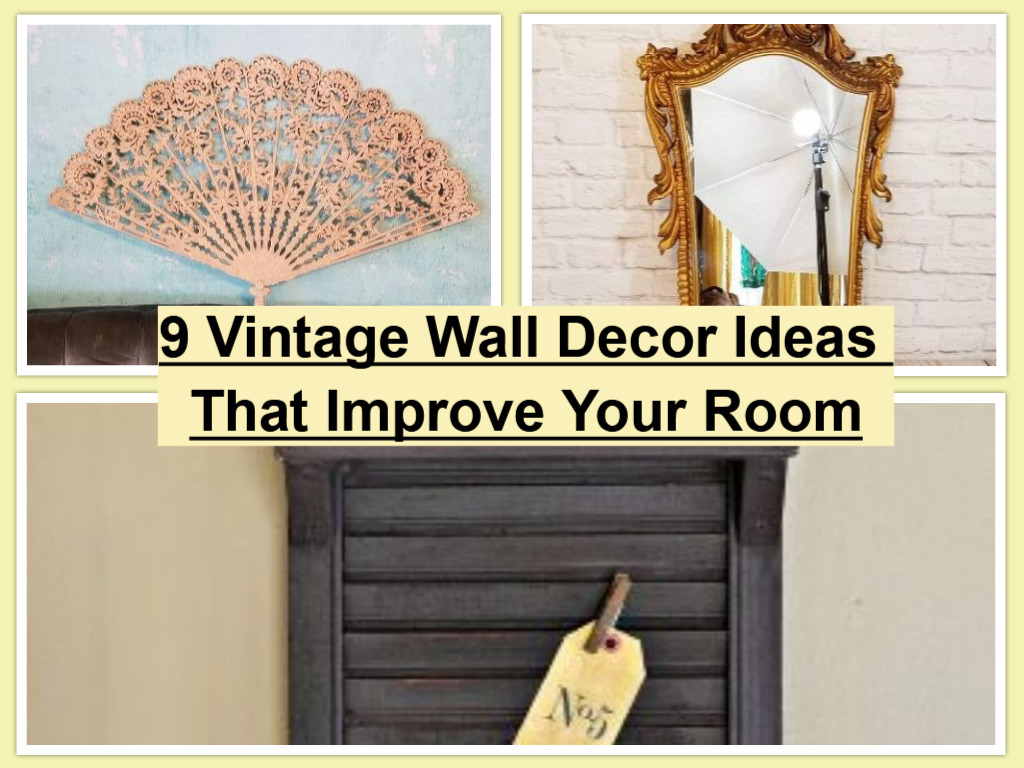 9 Vintage Wall Decor Ideas That Improve Your Room