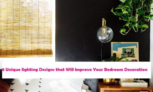8 Unique Lighting Designs That Will Improve Your Bedroom Decoration