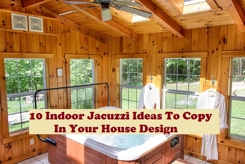 10 Indoor Jacuzzi Ideas To Copy In Your House Design