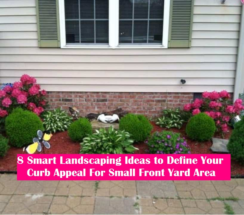 Landscaping Ideas In 2019: 8 Smart Landscaping Ideas To Define Your Curb Appeal For