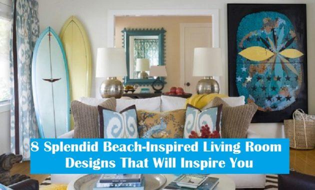 8 Splendid Beach Inspired Living Room Designs That Will Inspire You